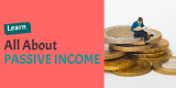 What is Passive Income – Definition, Benefits and Examples